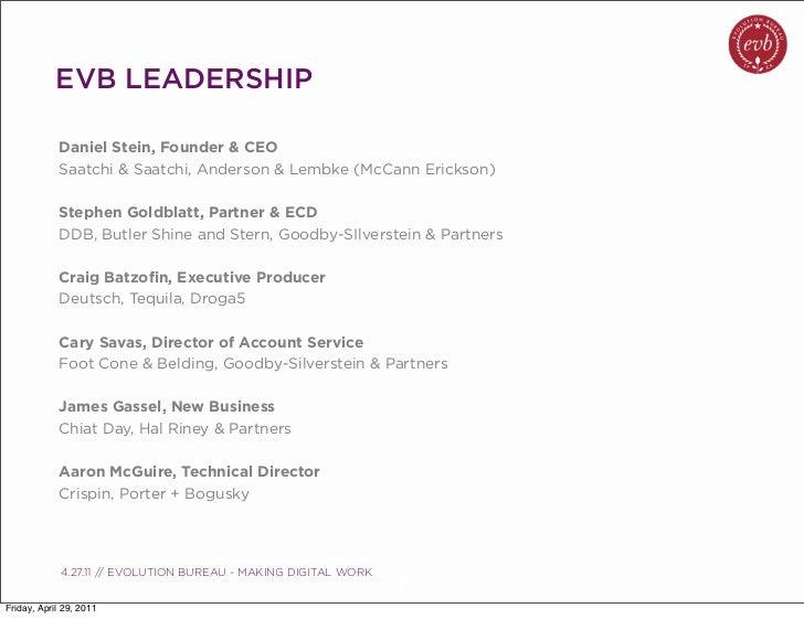 EVB LEADERSHIP            Daniel Stein, Founder & CEO            Saatchi & Saatchi, Anderson & Lembke (McCann Erickson)   ...