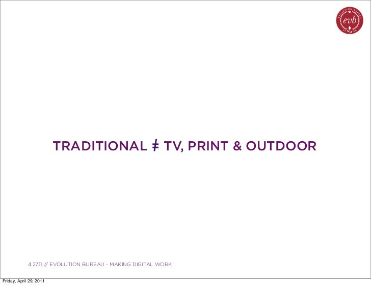 TRADITIONAL = TV, PRINT & OUTDOOR               03.04.10 // ORBIT // ORBIT BOULDER DIGITAL CAMPAIGN             4.27.11 //...