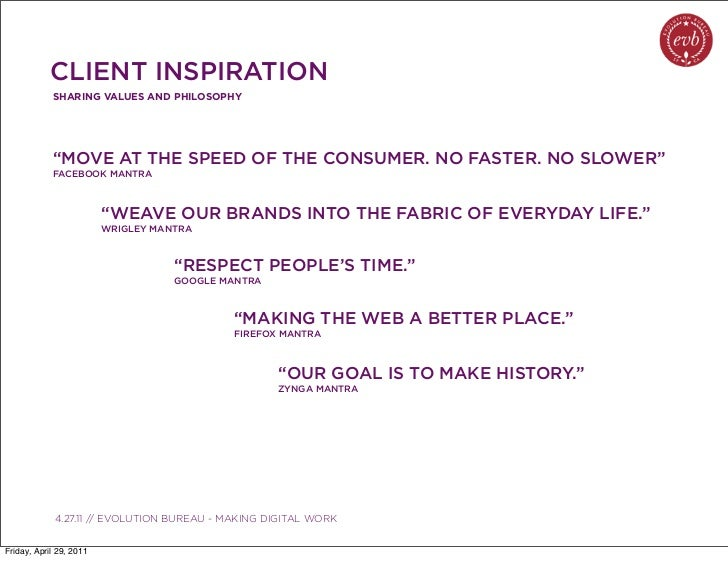 """CLIENT INSPIRATION            SHARING VALUES AND PHILOSOPHY            """"MOVE AT THE SPEED OF THE CONSUMER. NO FASTER. NO S..."""