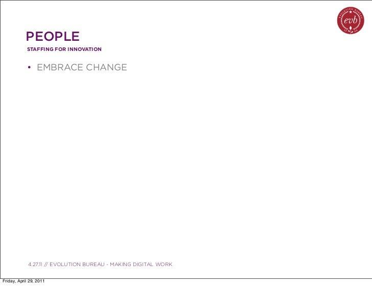PEOPLE            STAFFING FOR INNOVATION            • EMBRACE CHANGE               03.04.10 // ORBIT // ORBIT BOULDER DIG...