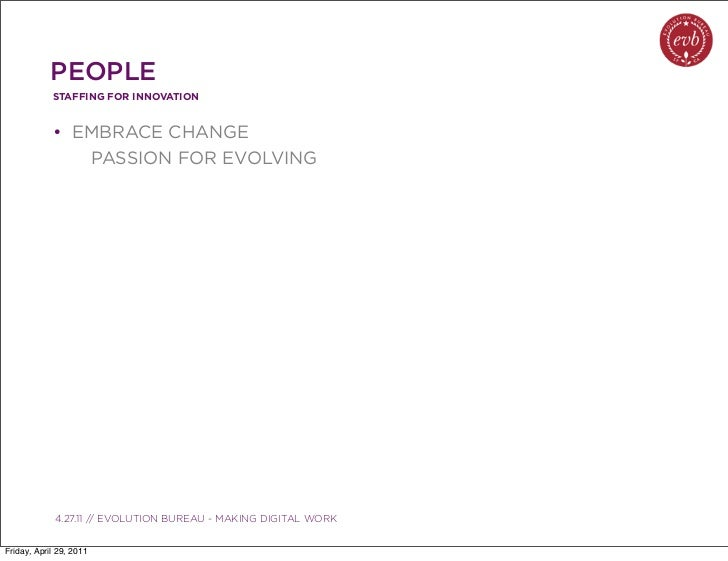 PEOPLE            STAFFING FOR INNOVATION            • EMBRACE CHANGE               PASSION FOR EVOLVING               03....