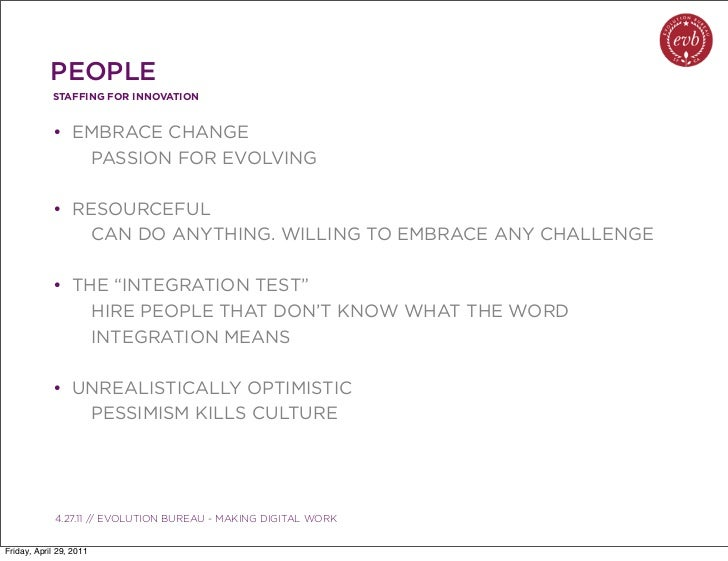 PEOPLE            STAFFING FOR INNOVATION            • EMBRACE CHANGE               PASSION FOR EVOLVING            • RESO...
