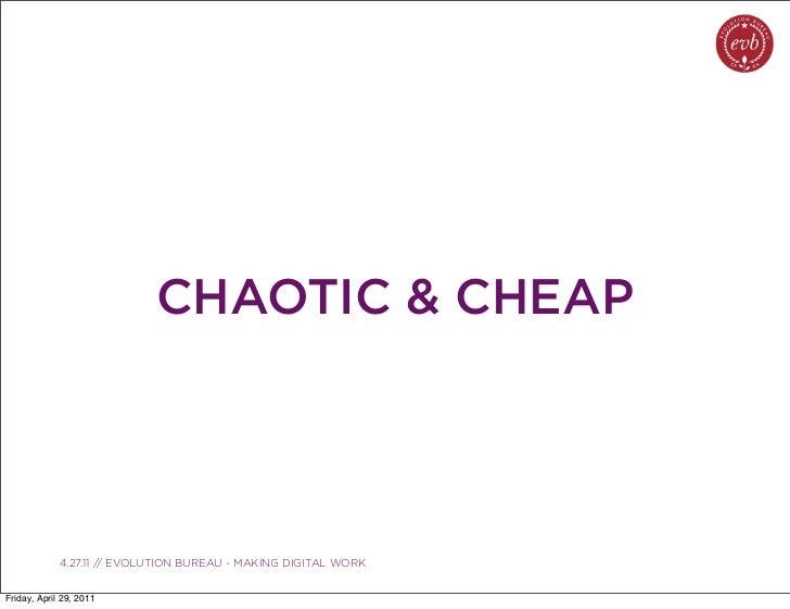 CHAOTIC & CHEAP               03.04.10 // ORBIT // ORBIT BOULDER DIGITAL CAMPAIGN             4.27.11 // EVOLUTION BUREAU ...