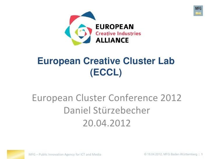 European Creative Cluster Lab               (ECCL)  European Cluster Conference 2012        Daniel Stürzebecher           ...