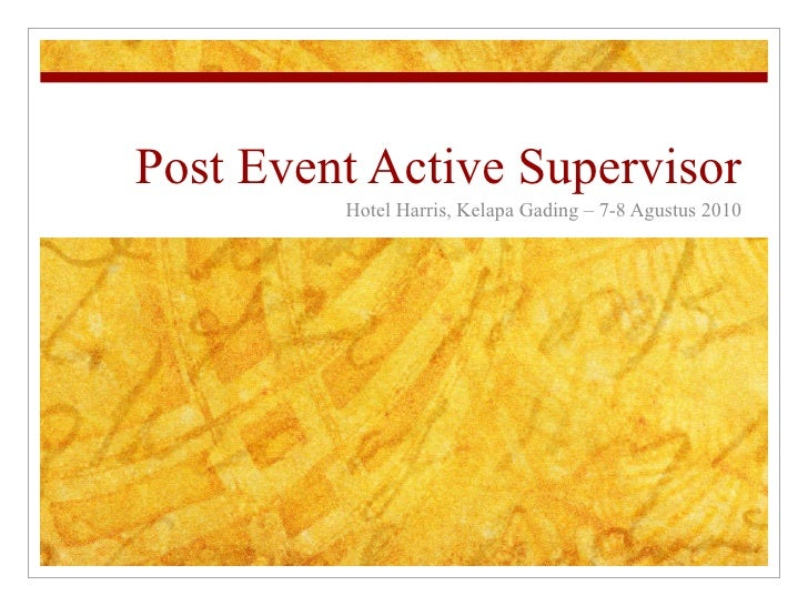 Post Event Active Supervisor Hotel Harris, Kelapa Gading – 7-8 Agustus 2010
