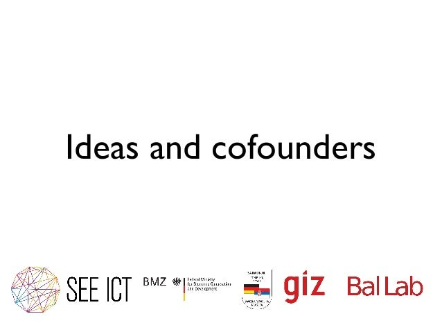 Ideas and cofounders