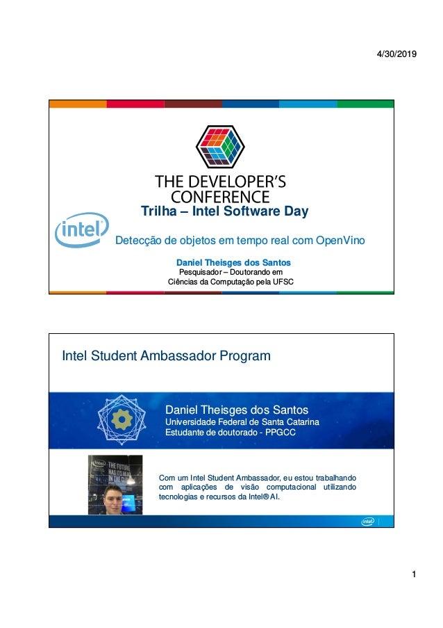 4/30/2019 1 Globalcode – Open4education Trilha – Intel Software Day Daniel Theisges dos Santos Pesquisador – Doutorando em...