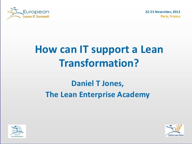 22-23 November, 2012                                    Paris, FranceHow can IT support a Lean    Transformation?         ...