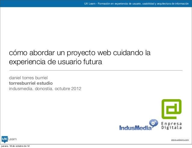 UX Learn - Formación en experiencia de usuario, usabilidad y arquitectura de información www.uxlearn.com cómo abordar un p...