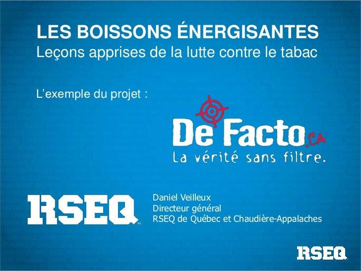LES BOISSONS ÉNERGISANTESLeçons apprises de la lutte contre le tabacL'exemple du projet :                        Daniel Ve...