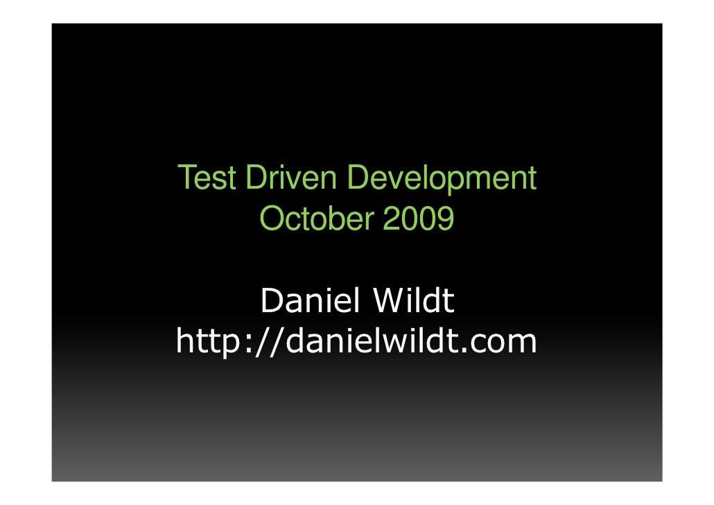 Test Driven Development       October 2009       Daniel Wildt http://danielwildt.com