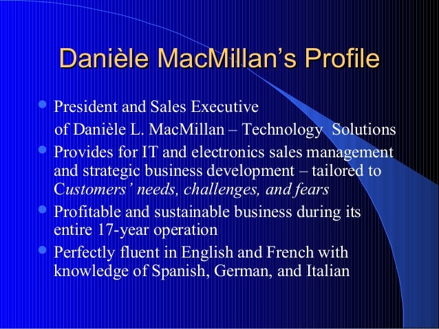 Danièle MacMillan's Profile President and Sales Executive  of Danièle L. MacMillan – Technology Solutions Provides for I...