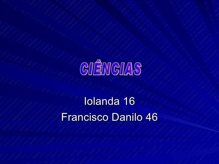 Iolanda 16 Francisco Danilo 46 CIÊNCIAS