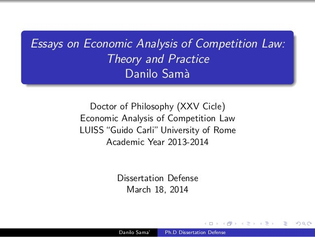 Essays on Economic Analysis of Competition Law: Theory and Practice Danilo Sam`a Doctor of Philosophy (XXV Cicle) Economic...