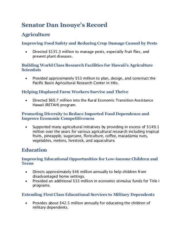 Senator Dan Inouye's RecordAgricultureImproving Food Safety and Reducing Crop Damage Caused by Pests •   Directed $135.3 m...