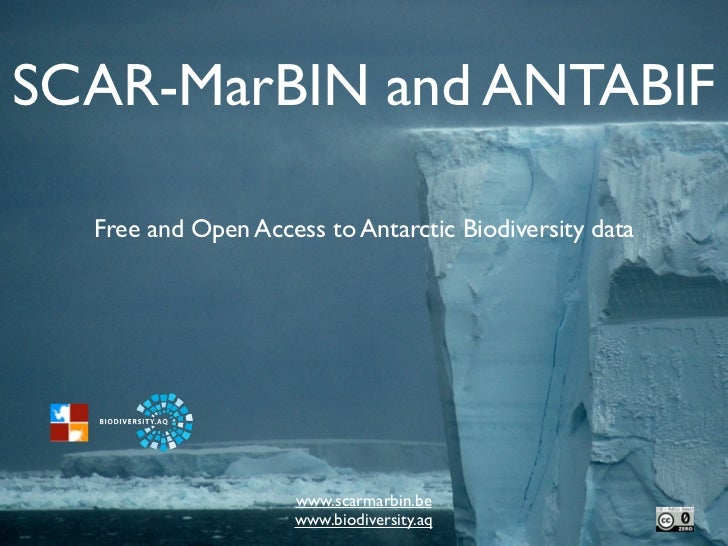 SCAR-MarBIN and ANTABIF  Free and Open Access to Antarctic Biodiversity data                    www.scarmarbin.be         ...