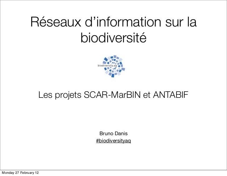 Réseaux d'information sur la                       biodiversité                    Les projets SCAR-MarBIN et ANTABIF     ...