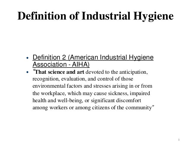 industrial hygiene Industrial hygiene and safety: ever wonder what industrial hygiene is ever  wonder how industrial hygienists contribute to safety at work.