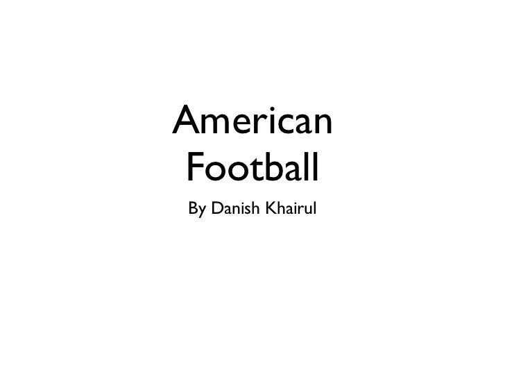 AmericanFootballBy Danish Khairul