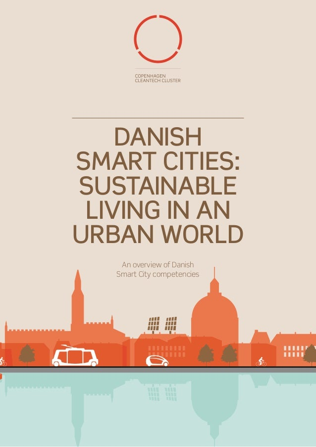 DanishSmart Cities:sustainable living in anurban world    An overview of Danish   Smart City competencies