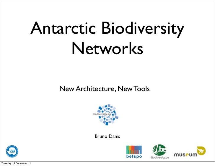 Antarctic Biodiversity                          Networks                         New Architecture, New Tools              ...