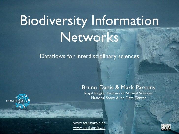 Biodiversity Information       Networks   Dataflows for interdisciplinary sciences                     Bruno Danis & Mark P...