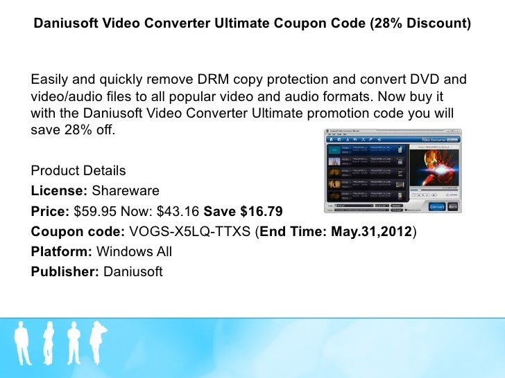 Daniusoft Video Converter Ultimate Coupon Code (28% Discount)Easily and quickly remove DRM copy protection and convert DVD...