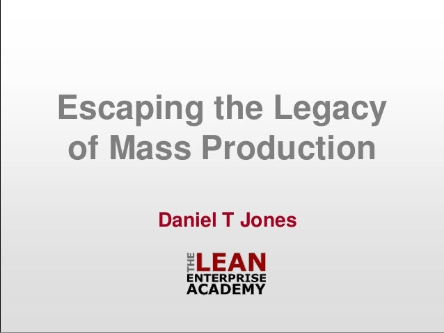 Escaping the Legacy of Mass Production by Prof Daniel T Jones Slide 2