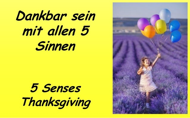 Dankbar sein mit allen 5 Sinnen 5 Senses Thanksgiving