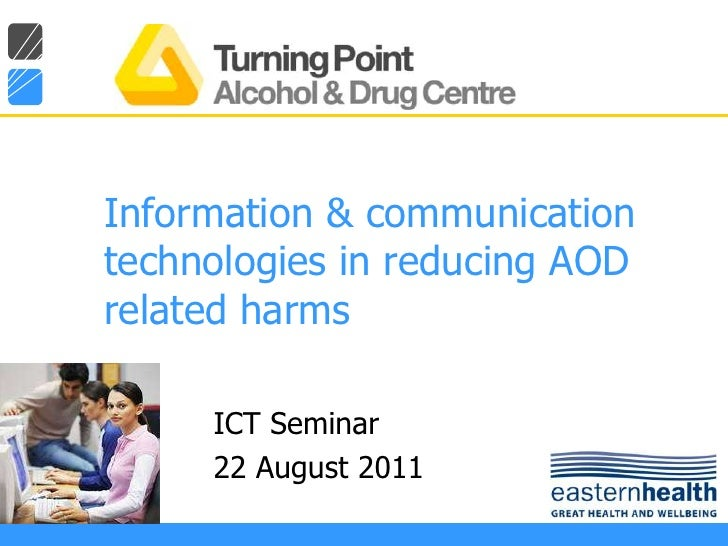 Information & communication technologies in reducing AOD related harms<br />ICT Seminar<br />22 August 2011<br />