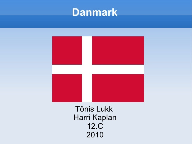 Danmark Tõnis Lukk  Harri Kaplan 12.C 2010