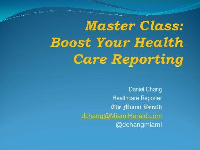 Daniel Chang Healthcare Reporter The Miami Herald dchang@MiamiHerald.com @dchangmiami