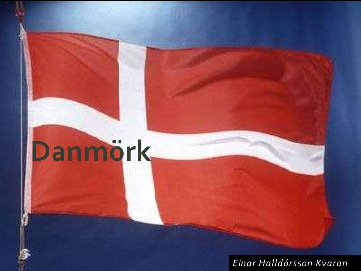 Danmörk<br />Einar Halldórsson Kvaran<br />