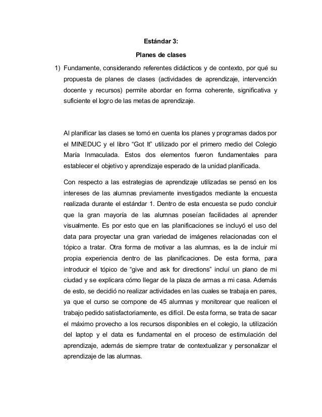 Estándar 3: Planes de clases 1) Fundamente, considerando referentes didácticos y de contexto, por qué su propuesta de plan...