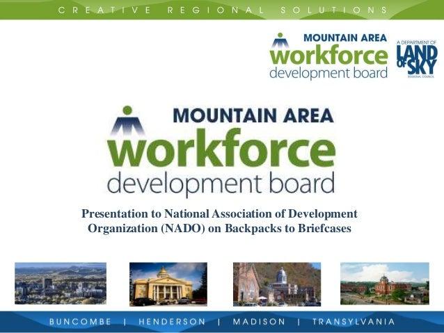 Presentation to National Association of Development Organization (NADO) on Backpacks to Briefcases