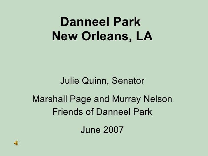 Danneel Park  New Orleans, LA Julie Quinn, Senator Marshall Page and Murray Nelson Friends of Danneel Park June 2007
