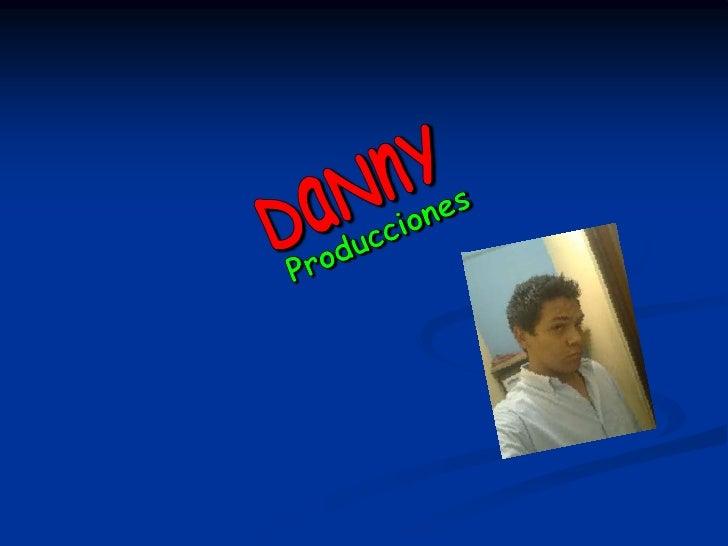 DaNnY<br />Producciones<br />