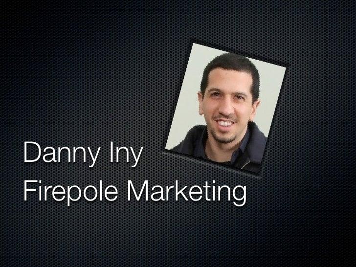 Danny InyFirepole Marketing