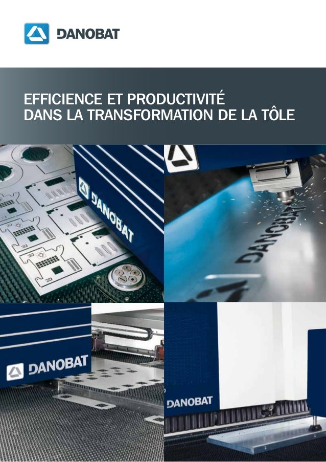 EFFICIENCE ET PRODUCTIVITÉDANS LA TRANSFORMATION DE LA TÔLE