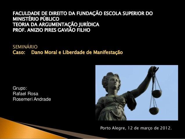 FACULDADE DE DIREITO DA FUNDAÇÃO ESCOLA SUPERIOR DO  MINISTÉRIO PÚBLICO  TEORIA DA ARGUMENTAÇÃO JURÍDICA  PROF. ANIZIO PIR...