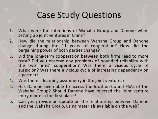 wahaha danone case study Sample student-written and political strategy (and ethics) case: groupe danone and its partnership with wahaha in china.