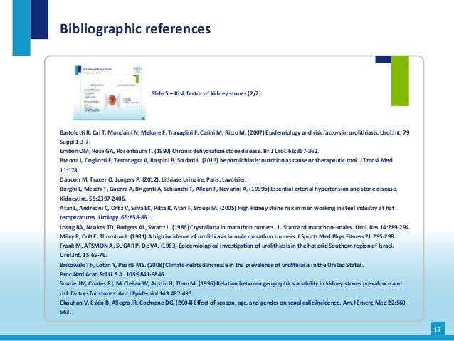 Bibliographic references 17 Slide 5 – Risk factor of kidney stones (2/2) Bartoletti R, Cai T, Mondaini N, Melone F, Travag...