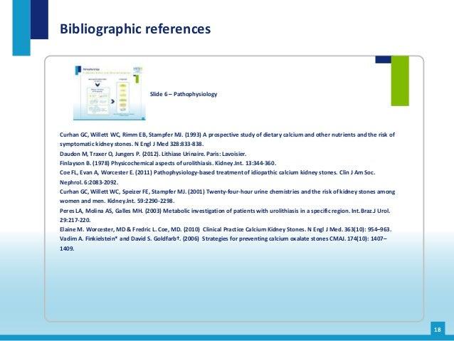 Bibliographic references 18 Slide 6 – Pathophysiology Curhan GC, Willett WC, Rimm EB, Stampfer MJ. (1993) A prospective st...