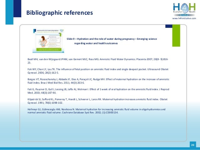 Bibliographic references 20 Beall MH, van den Wijngaard JPHM, van Gemert MJC, Ross MG. Amniotic Fluid Water Dynamics. Plac...
