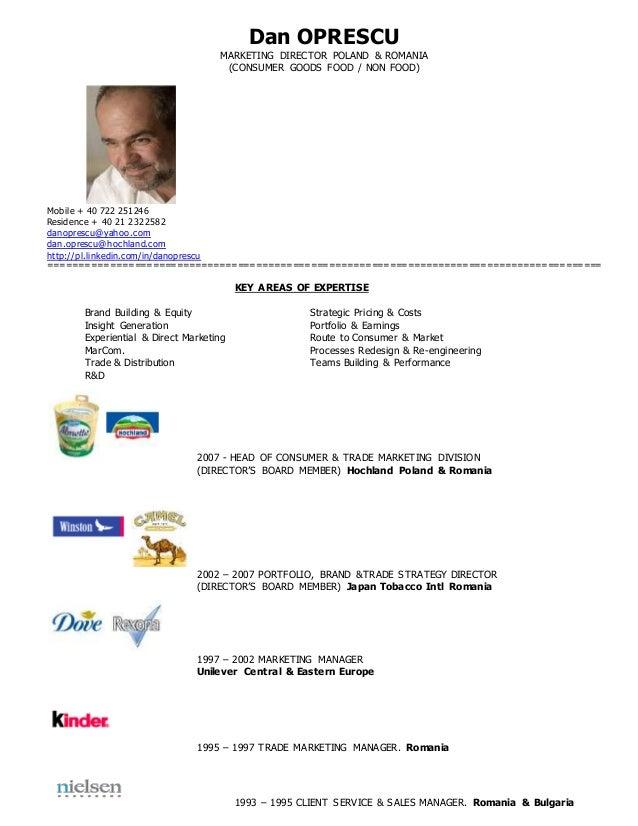 Dan OPRESCU MARKETING DIRECTOR POLAND & ROMANIA (CONSUMER GOODS FOOD / NON FOOD) Mobile + 40 722 251246 Residence + 40 21 ...