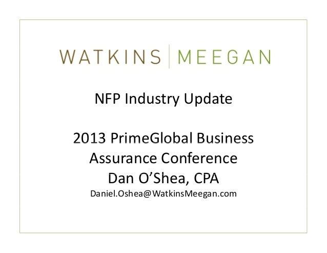 NFPIndustryUpdate2013PrimeGlobalBusiness2013 PrimeGlobal Business  AssuranceConference    DanO'Shea,CPA    D O'Sh...