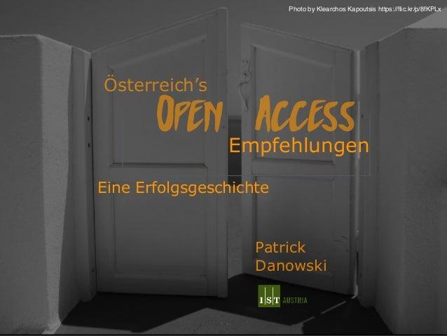 Open Access Österreich's Empfehlungen Eine Erfolgsgeschichte  Patrick  Danowski Photo by Klearchos Kapoutsis https://fl...