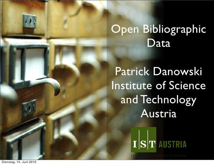 Open Bibliographic                                 Data                             Patrick Danowski                      ...
