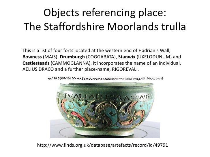 Objects referencing place:The Staffordshire Moorlands trullaThis is a list of four forts located at the western end of Had...