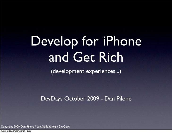 Develop for iPhone                             and Get Rich                                     (development experiences.....